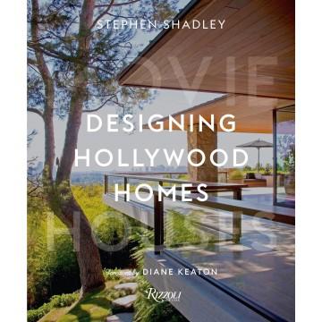 Designing Hollywood Homes:...